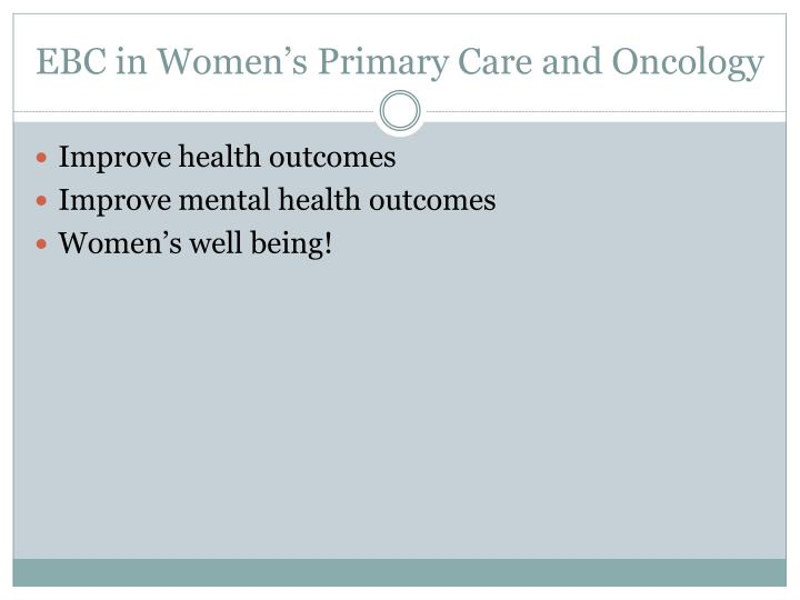 EBC in Women's Primary Care and Oncology