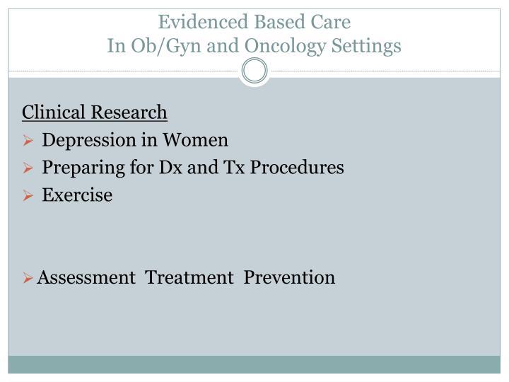 Evidenced Based Care