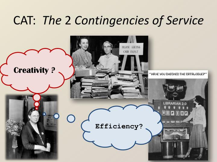 Cat the 2 contingencies of service