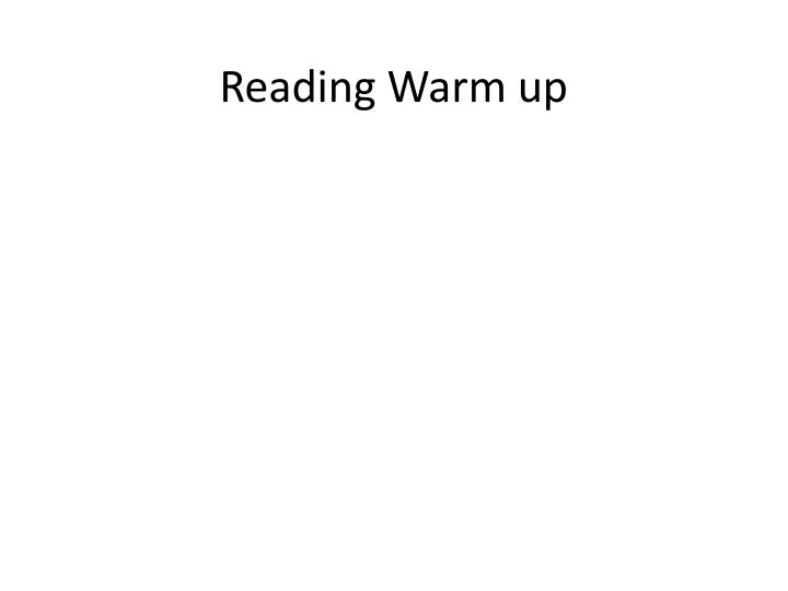 reading warm up n.