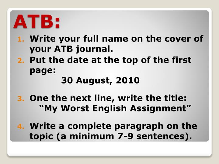 Write your full name on the cover of your ATB journal.