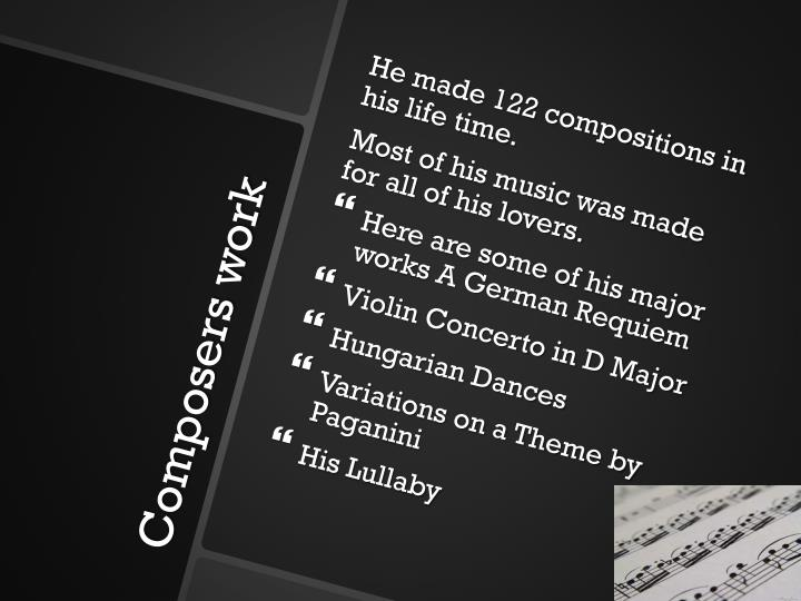 He made 122 compositions in his life time.