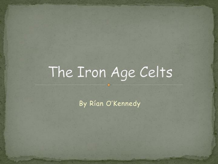 the iron age celts n.