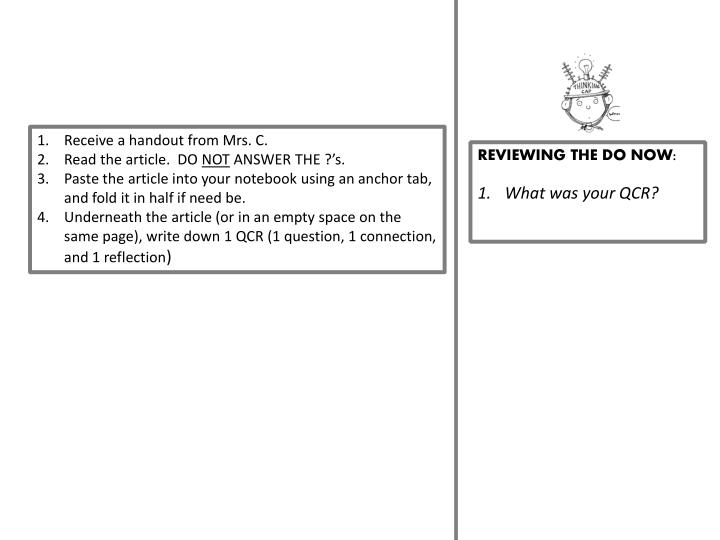 Receive a handout from Mrs. C.