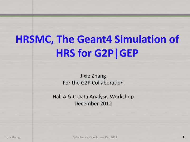 hrsmc the geant4 simulation of hrs for g2p gep n.