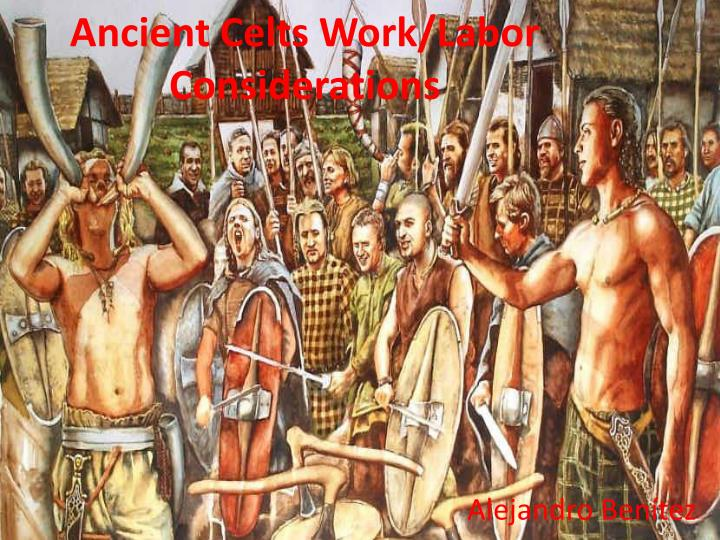 ancient celts work labor considerations n.