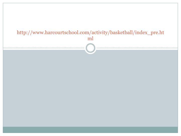 http://www.harcourtschool.com/activity/basketball/index_pre.html