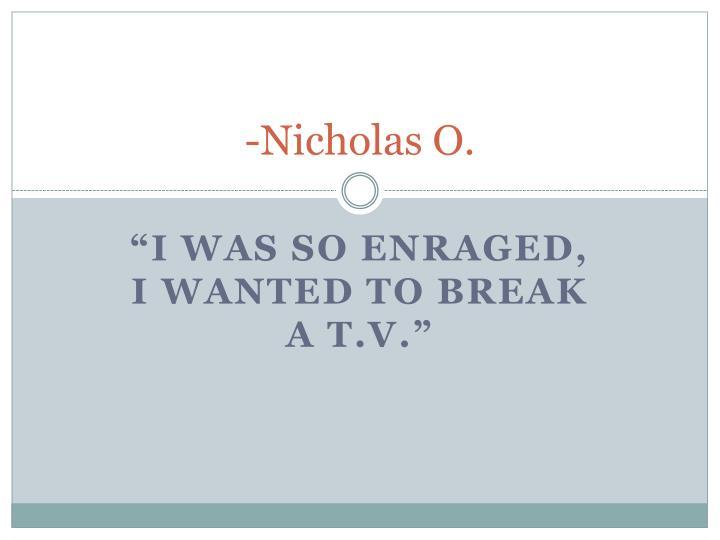 -Nicholas O.