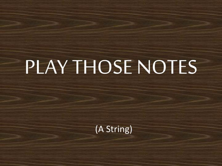 play those notes n.