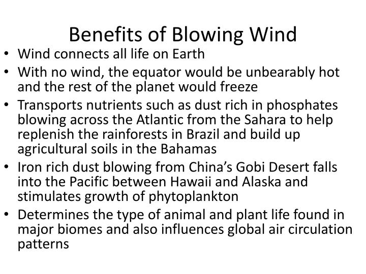 Benefits of blowing wind