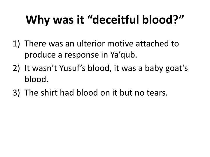"Why was it ""deceitful blood?"""