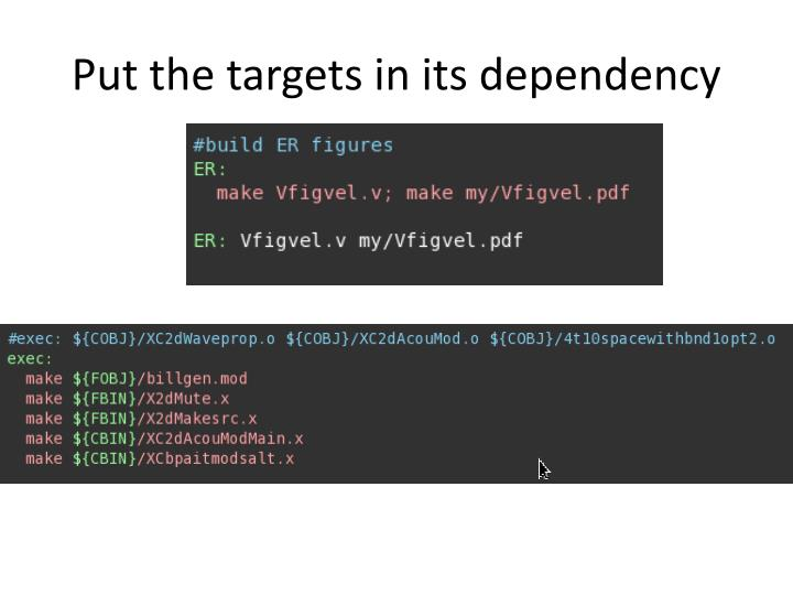 Put the targets in its dependency