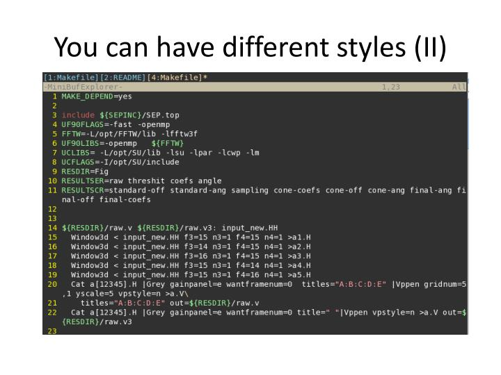 You can have different styles (II)