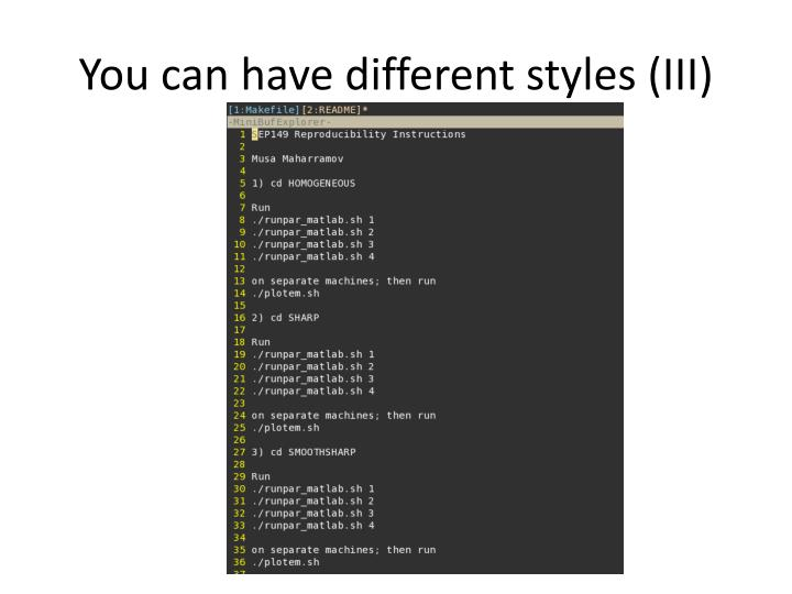 You can have different styles (III)