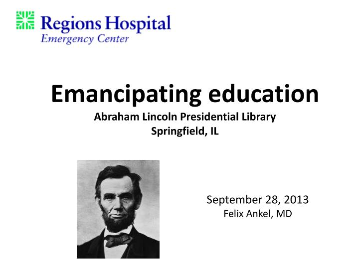 emancipating education abraham lincoln presidential library springfield il n.