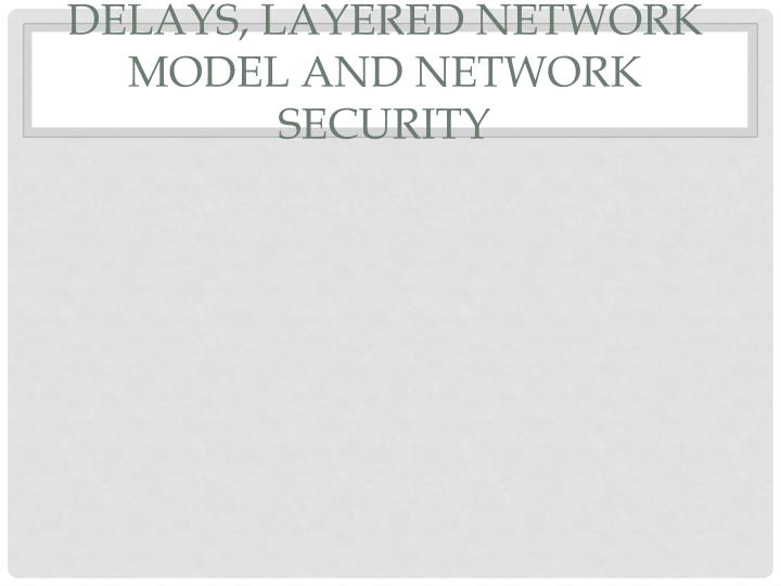 Delays Layered Network Model And NETWORK Security