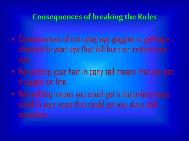 Consequences of breaking the rules