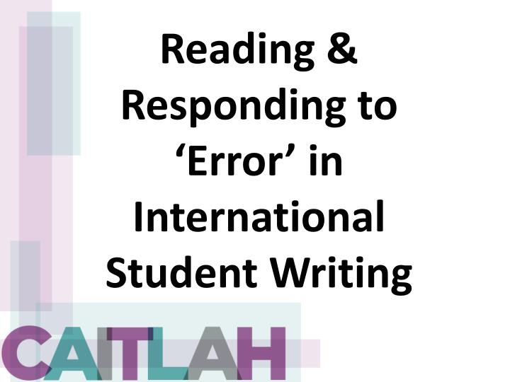 reading responding to error in international student writing n.