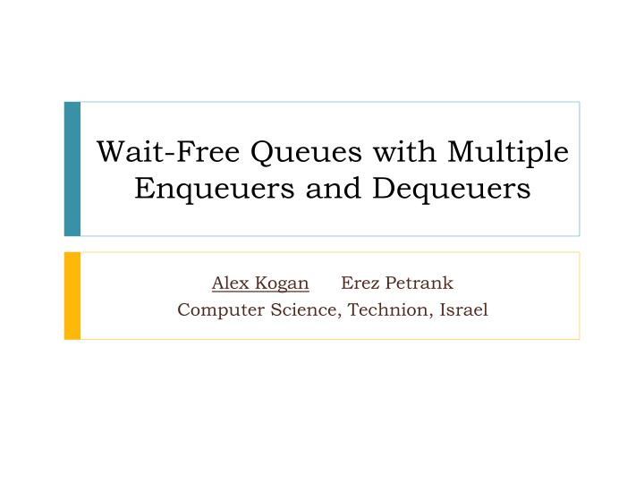 wait free queues with multiple enqueuers and dequeuers n.