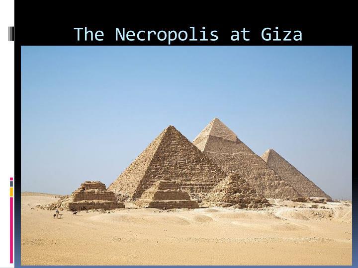 The Necropolis at Giza