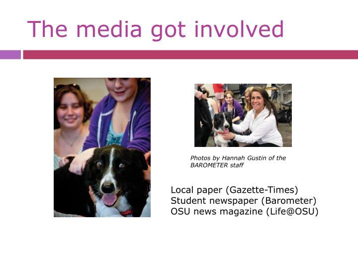 The media got involved