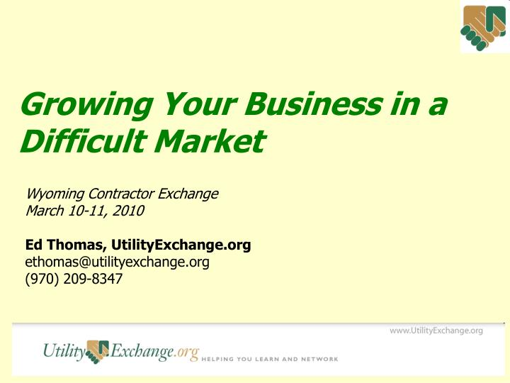 growing your business in a difficult market n.