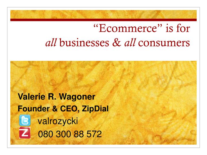 ecommerce is for all businesses all consumers n.