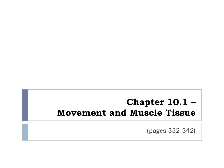 chapter 10 1 movement and muscle tissue n.