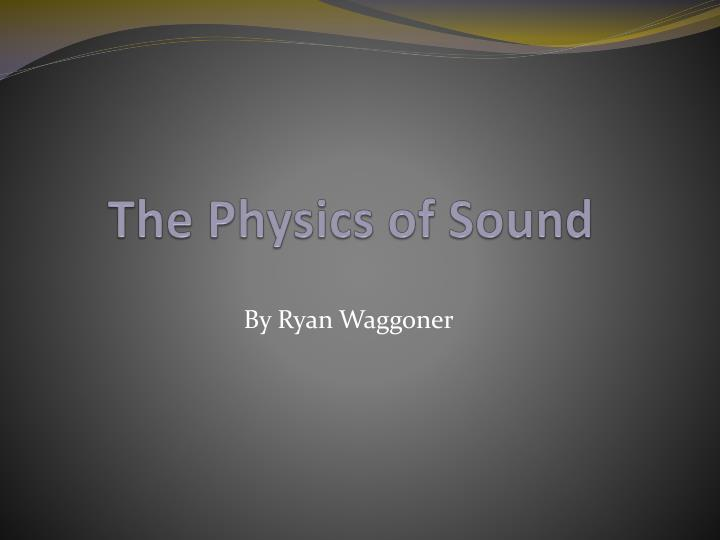 the physics of sound n.