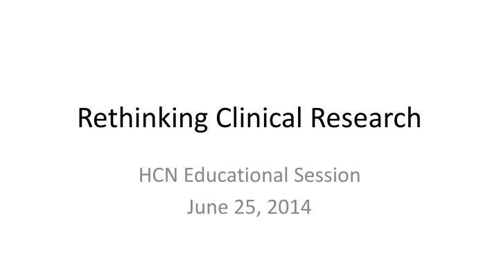 rethinking clinical research n.