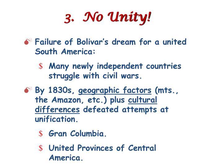 3.  No Unity!