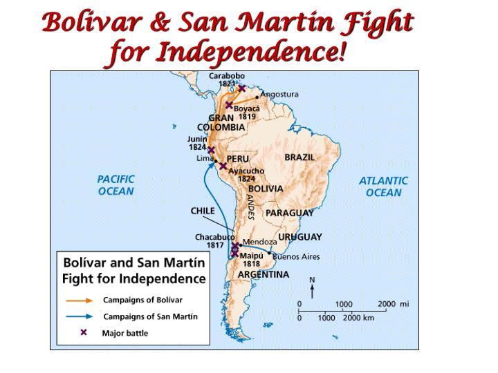 Bolivar & San Martin Fight for Independence!
