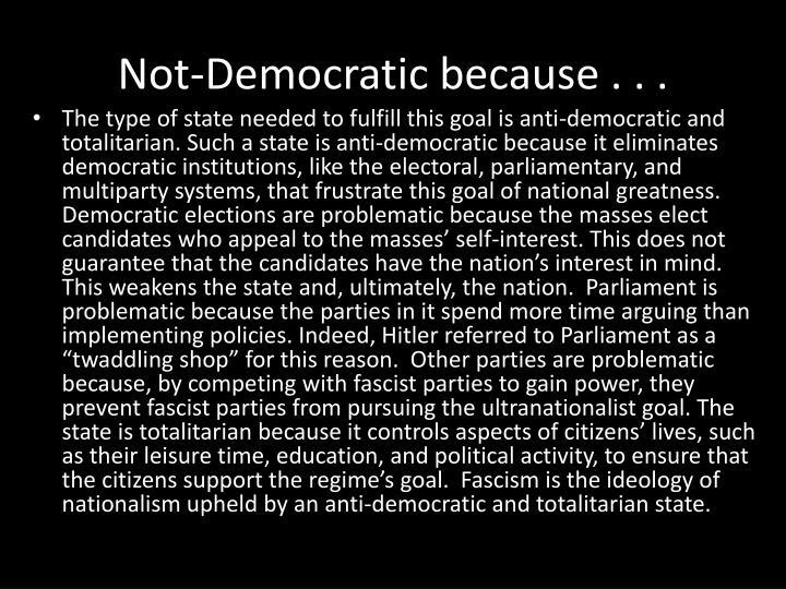 Not-Democratic because . . .