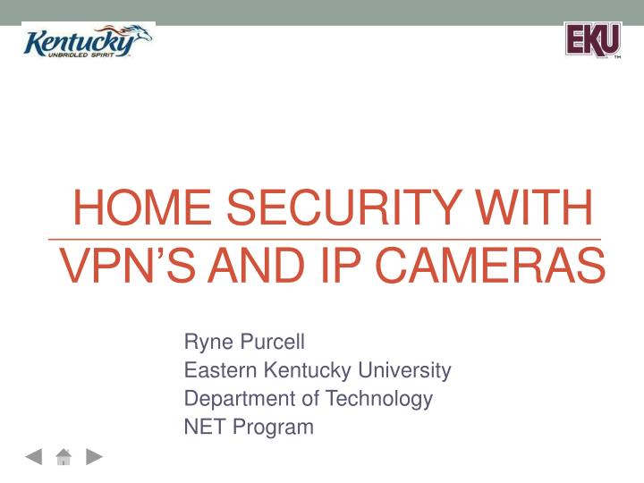 home security with vpn s and ip cameras n.