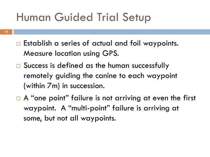 Human Guided Trial Setup