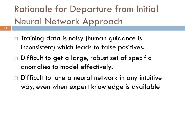 Rationale for Departure from Initial Neural Network Approach