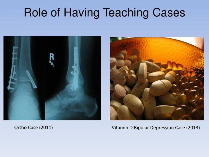 Role of Having Teaching Cases