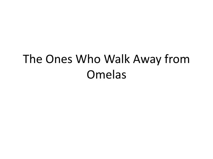 comparison of the ones who walk away from omelas and the lottery essay Free coursework on comparison and contrast of the lottery and the ones who walk away from omelas from essayukcom, the uk essays company for essay, dissertation and coursework writing.