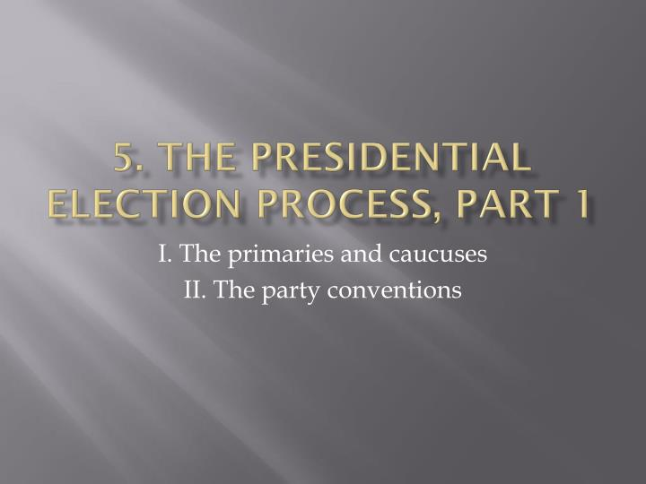 5 the presidential election process part 1 n.