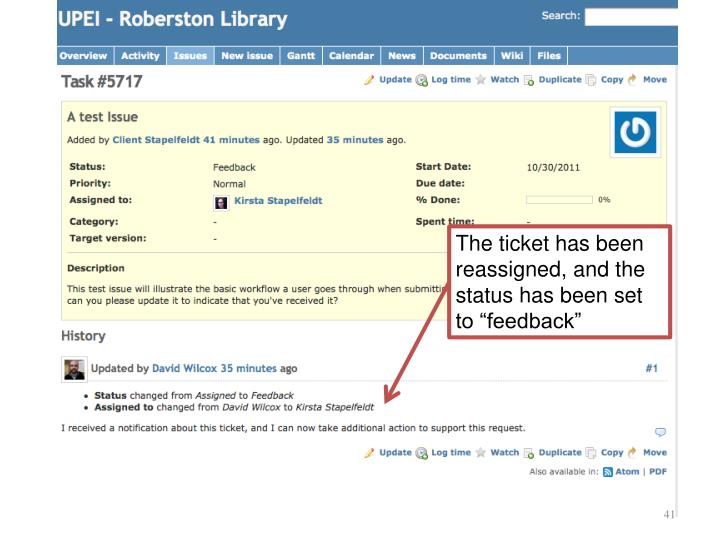"The ticket has been reassigned, and the status has been set to ""feedback"""
