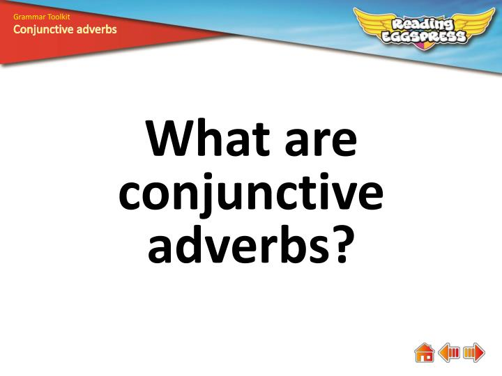 PPT - What are conjunctive adverbs? PowerPoint Presentation