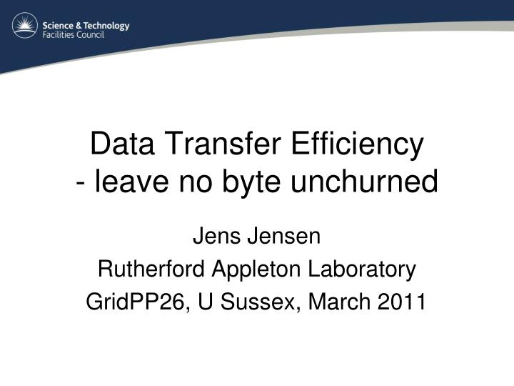 data transfer efficiency leave no byte unchurned n.