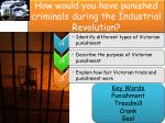 how would you have punished criminals during the industrial revolution