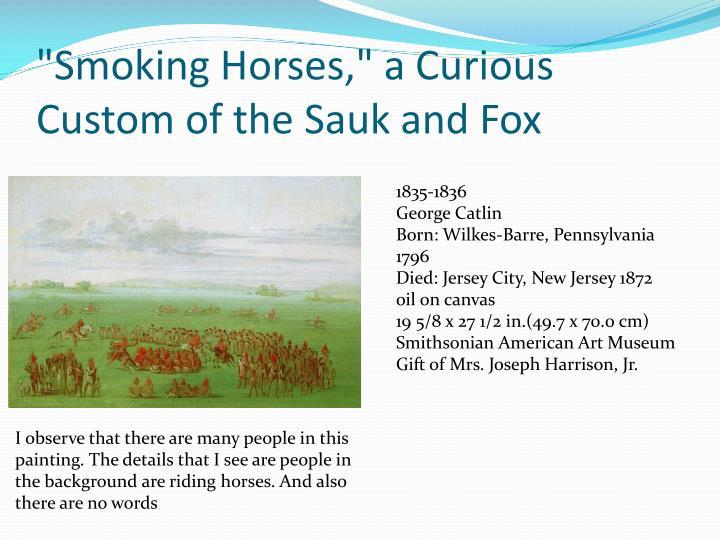 """""""Smoking Horses,"""" a Curious Custom of the Sauk and"""