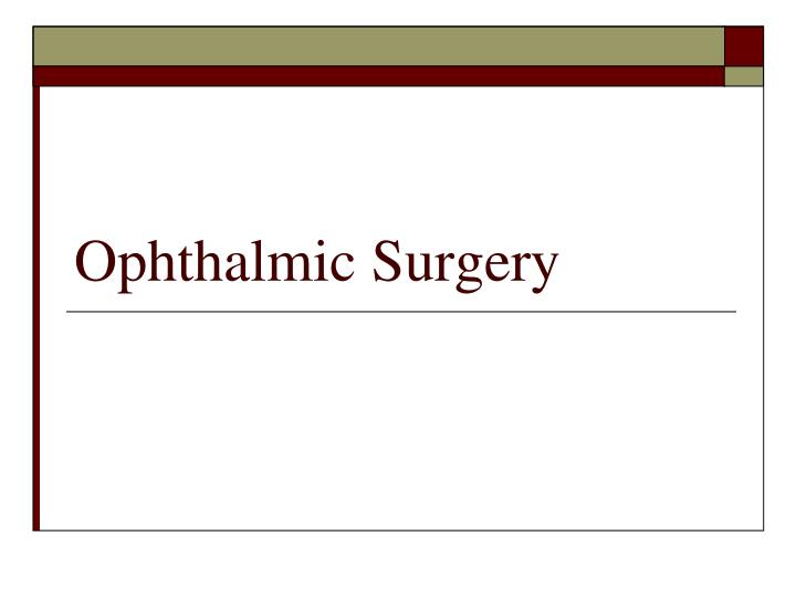 ophthalmic surgery n.