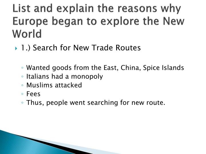 how and why europeans conducted exploration Examines how and why europeans conducted exploration the greek concept of atomos and the role of atoms in our existence the claims of the jazz era that introduced many new innovations to literature professor martin bernal who questions the assumption of the europeans of our civilization placing instead a review of charles barkleys comic book.