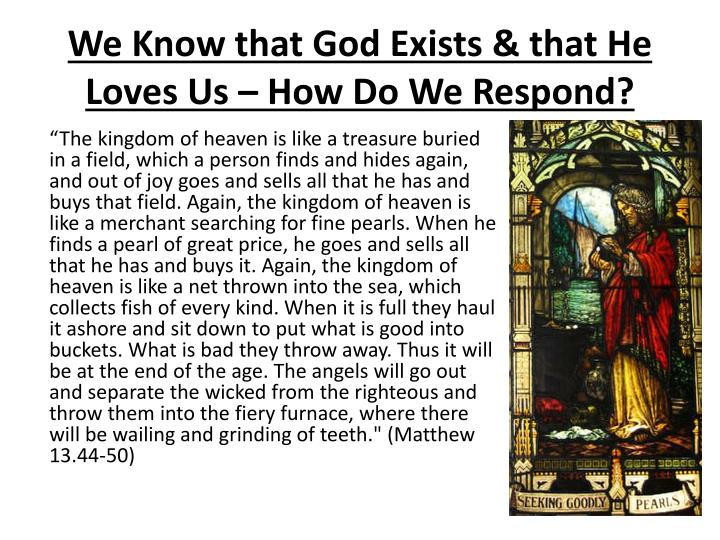 We Know that God Exists & that He Loves Us – How Do We Respond?