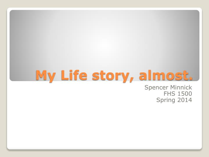 my life story almost n.