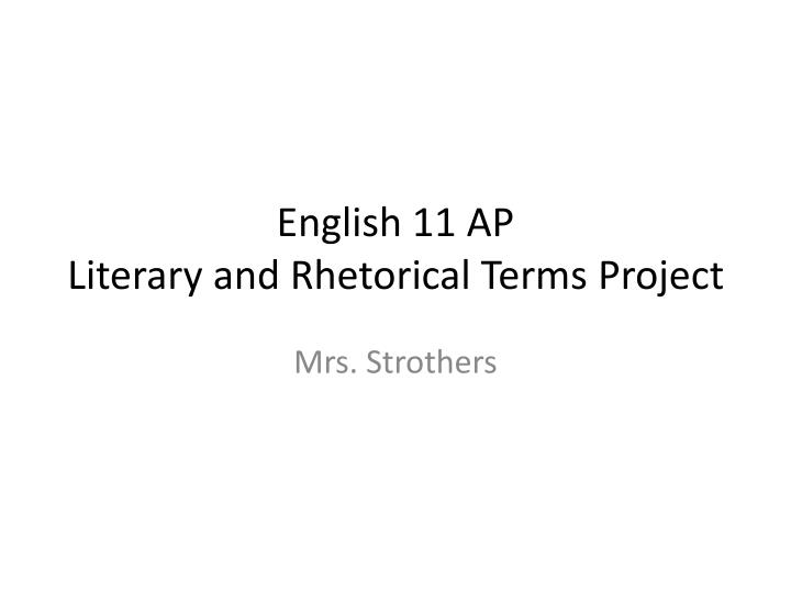 rhetorical terms This is the set of ap english language & composition terms that i had to know for the semester and final exams it was comprehensive when i took the class at katy high school in 2009-2010.