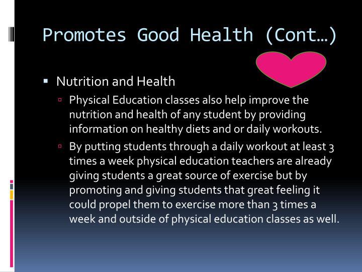 Promotes Good Health (Cont…)